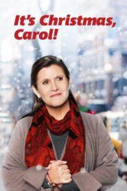 It's Christmas, Carol!