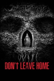 Don't Leave Home