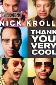 Nick Kroll: Thank You Very Cool