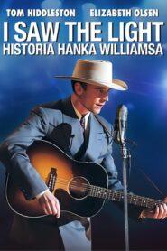 I Saw The Light. Historia Hanka Williamsa
