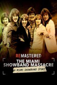 ReMastered: Masakra Miami Showband