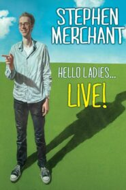 Stephen Merchant: Hello Ladies… Live!