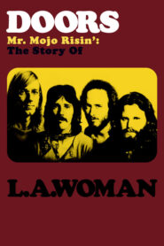 The Doors: Mr. Mojo Risin' – The Story of LA Woman