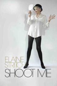 Elaine Stritch: Shoot Me