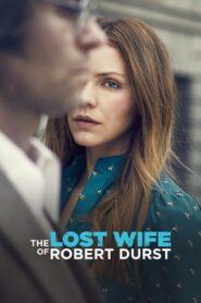 Zagubiona żona Roberta Durst
