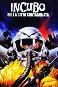 Incubo sulla città contaminata