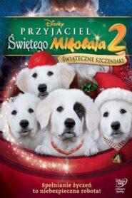 Przyjaciel Świętego Mikołaja 2: Świąteczne szczeniaki