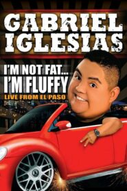 Gabriel Iglesias: I'm Not Fat… I'm Fluffy
