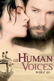 Till Human Voices Wake Us
